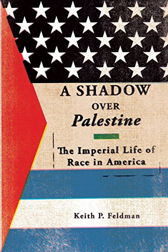 9780816694501: A Shadow over Palestine: The Imperial Life of Race in America