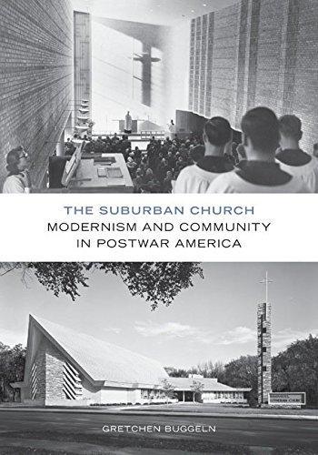 9780816694969: The Suburban Church: Modernism and Community in Postwar America (Architecture, Landscape and Amer Culture)