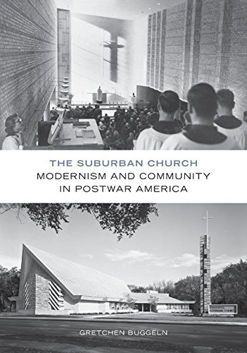 9780816694969: The Suburban Church: Modernism and Community in Postwar America (Architecture, Landscape and Amer Culture)