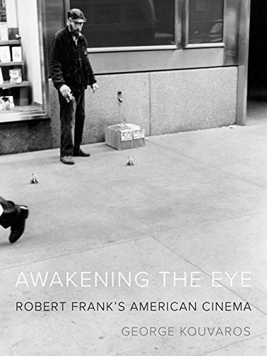 9780816695560: Awakening the Eye: Robert Frank's American Cinema