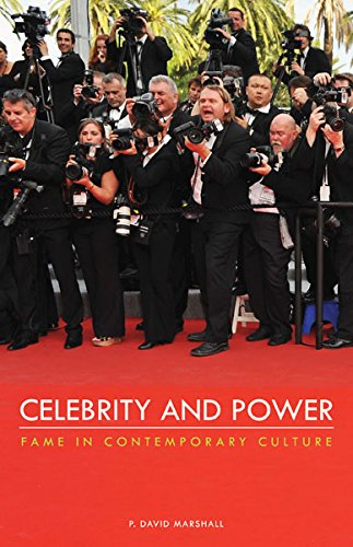 Celebrity and Power: Fame in Contemporary Culture: Marshall, P. David