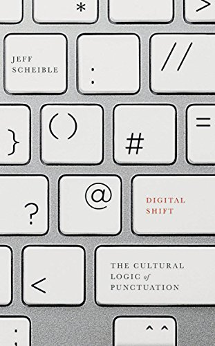9780816695744: Digital Shift: The Cultural Logic of Punctuation