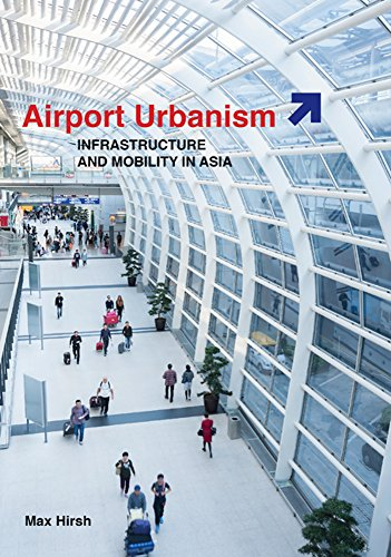 9780816696109: Airport Urbanism: Infrastructure and Mobility in Asia