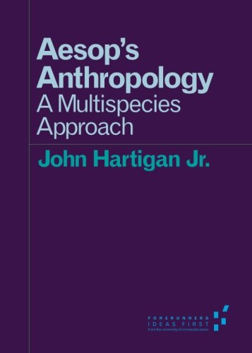 9780816696840: Aesop's Anthropology: A Multispecies Approach (Forerunners: Ideas First)