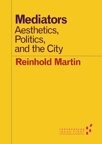 9780816696871: Mediators: Aesthetics, Politics, and the City (Forerunners: Ideas First)