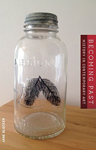 9780816696970: Becoming Past: History in Contemporary Art
