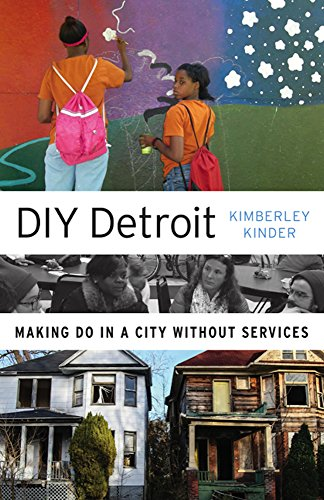 9780816697076: DIY Detroit: Making Do in a City without Services