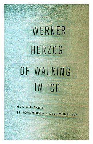 9780816697328: Of Walking in Ice: Munich-Paris, 23 November-14 December 1974