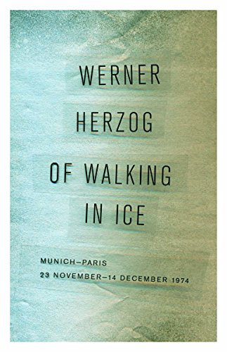 9780816697328: Of Walking in Ice: Munich-Paris, 23 November–14 December 1974