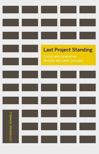 9780816697366: Last Project Standing: Civics and Sympathy in Post-Welfare Chicago (A Quadrant Book)