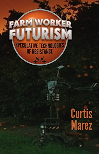 9780816697458: Farm Worker Futurism: Speculative Technologies of Resistance (Difference Incorporated)