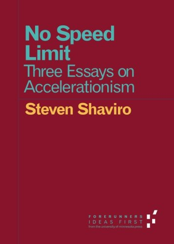 9780816697670: No Speed Limit: Three Essays on Accelerationism (Forerunners: Ideas First)