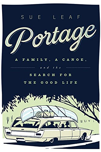 9780816698547: Portage: A Family, a Canoe, and the Search for the Good Life