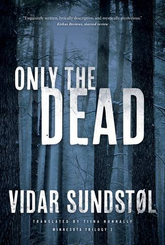 9780816698998: Only the Dead (Minnesota Trilogy)
