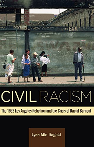 9780816699209: Civil Racism: The 1992 Los Angeles Rebellion and the Crisis of Racial Burnout