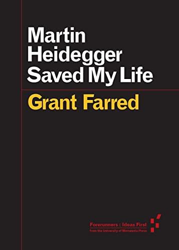 9780816699360: Martin Heidegger Saved My Life (Forerunners: Ideas First)