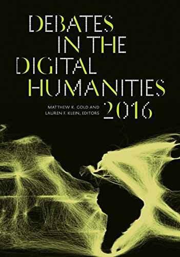 Debates in the Digital Humanities 2016: Univ Of Minnesota