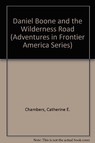 9780816700370: Daniel Boone and the Wilderness Road (Adventures in Frontier America Series)
