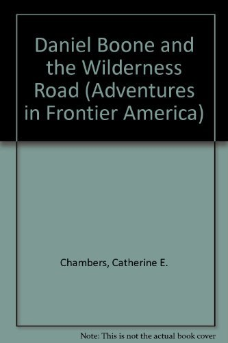 9780816700387: Daniel Boone and the Wilderness Road (Adventures in Frontier America)