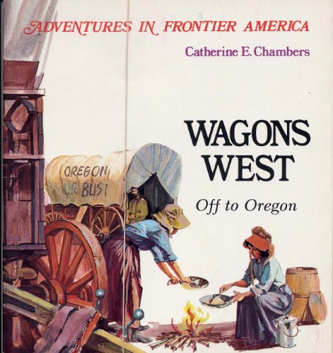9780816700448: Wagons West (Adventures in Frontier America)