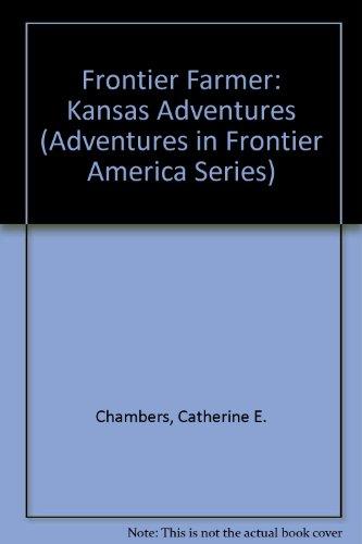 9780816700530: Frontier Farmer: Kansas Adventures (Adventures in Frontier America Series)
