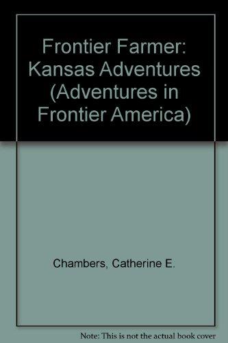 9780816700547: Frontier Farmer: Kansas Adventures (Adventures in Frontier America)