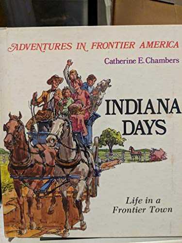 9780816700554: Indiana Days: Life in a Frontier Town (Adventures in Frontier America)