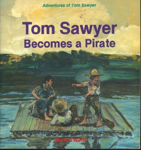 Tom Sawyer Becomes a Pirate (Mark Twain's: Richardson, I. M.,