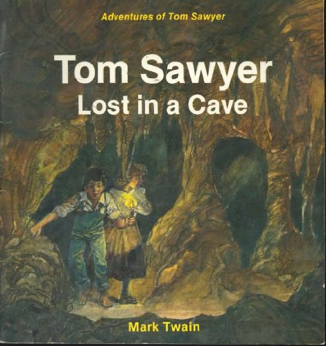 Tom Sawyer Lost in a Cave: Twain, Mark, adapted