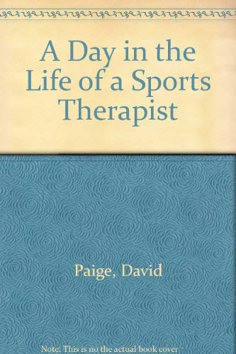 A Day in the Life of a Sports Therapist (Day in the Life Of.): Paige, David