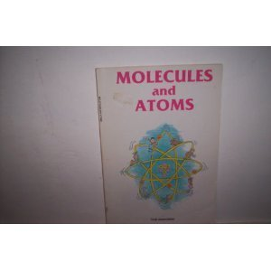 Molecules and Atoms (Let's Explore Our World): Bains, Rae