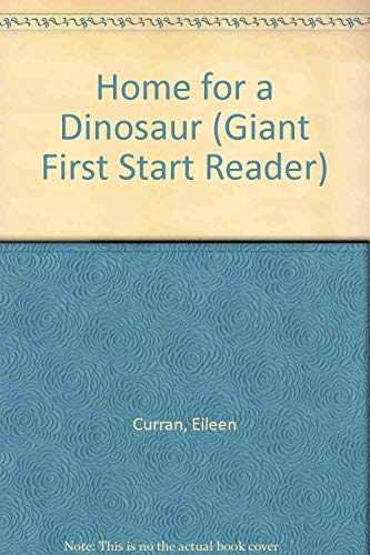 9780816704316: Home for a Dinosaur (Giant First Start Reader)