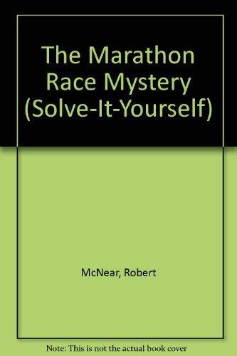 The Marathon Race Mystery (Solve-It-Yourself): McNear, Robert