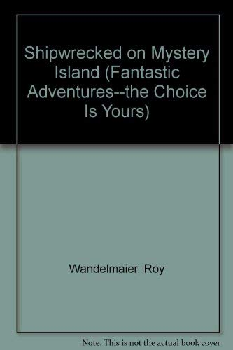 9780816705344: Shipwrecked on Mystery Island (Fantastic Adventures--The Choice Is Yours)