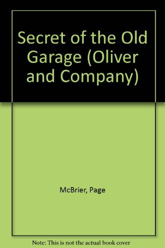 9780816705443: Secret of the Old Garage (Oliver and Company)