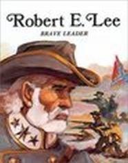 9780816705450: Robert E. Lee, Brave Leader