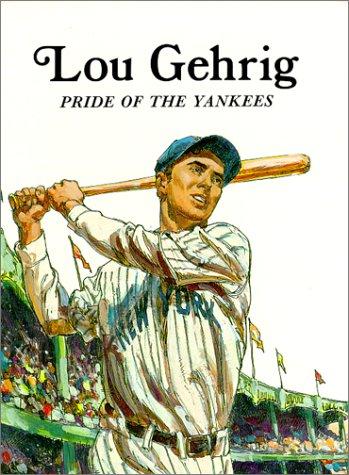 9780816705498: Lou Gehrig, Pride of the Yankees