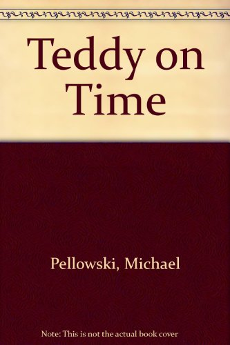 Teddy on Time (9780816705825) by Pellowski, Michael