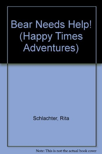 9780816706013: Bear Needs Help! (Happy Times Adventures)