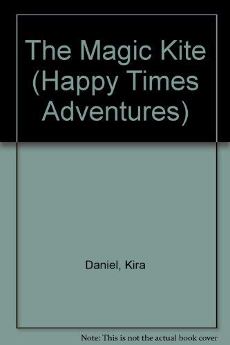 9780816706150: The Magic Kite (Happy Times Adventures)