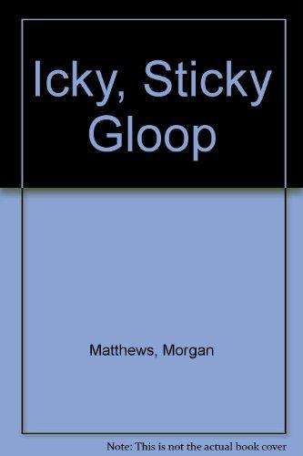 9780816706167: Icky, Sticky Gloop
