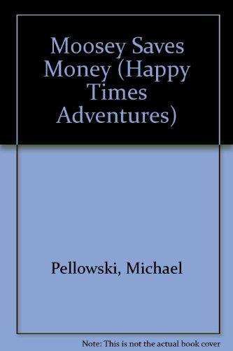 9780816706297: Moosey Saves Money (Happy Times Adventures)