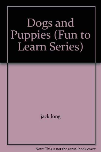 Dogs and Puppies (Fun to Learn Series): long, jack