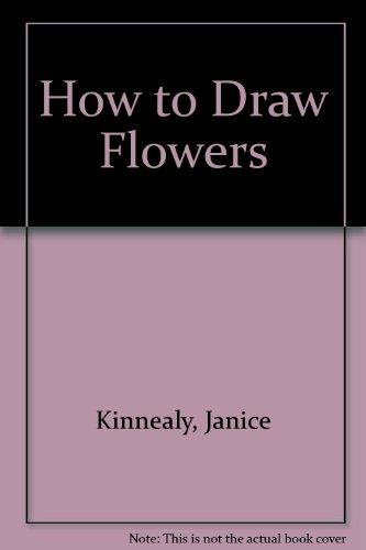How to Draw Flowers: Janice Kinnealy