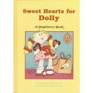 Sweet Hearts for Dolly (Bugleberry Book): Ruth Brook; Illustrator-Vala Kondo
