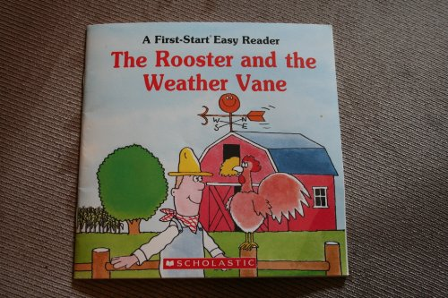 9780816709816: The Rooster and the Weather Vane (First Start Easy Reader)