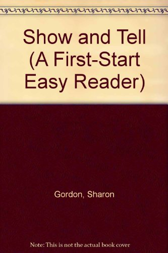 Show and Tell (A First-Start Easy Reader): Gordon, Sharon