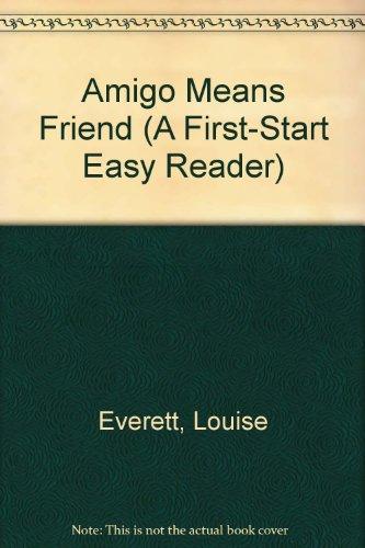 9780816710003: Amigo Means Friend (A First-Start Easy Reader)