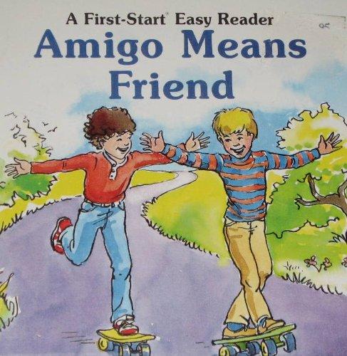 9780816710010: Amigo Means Friend (First-Start Easy Reader)