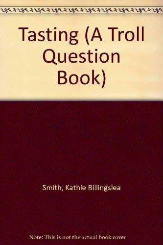 Tasting (A Troll Question Book): Kathie Billingslea Smith